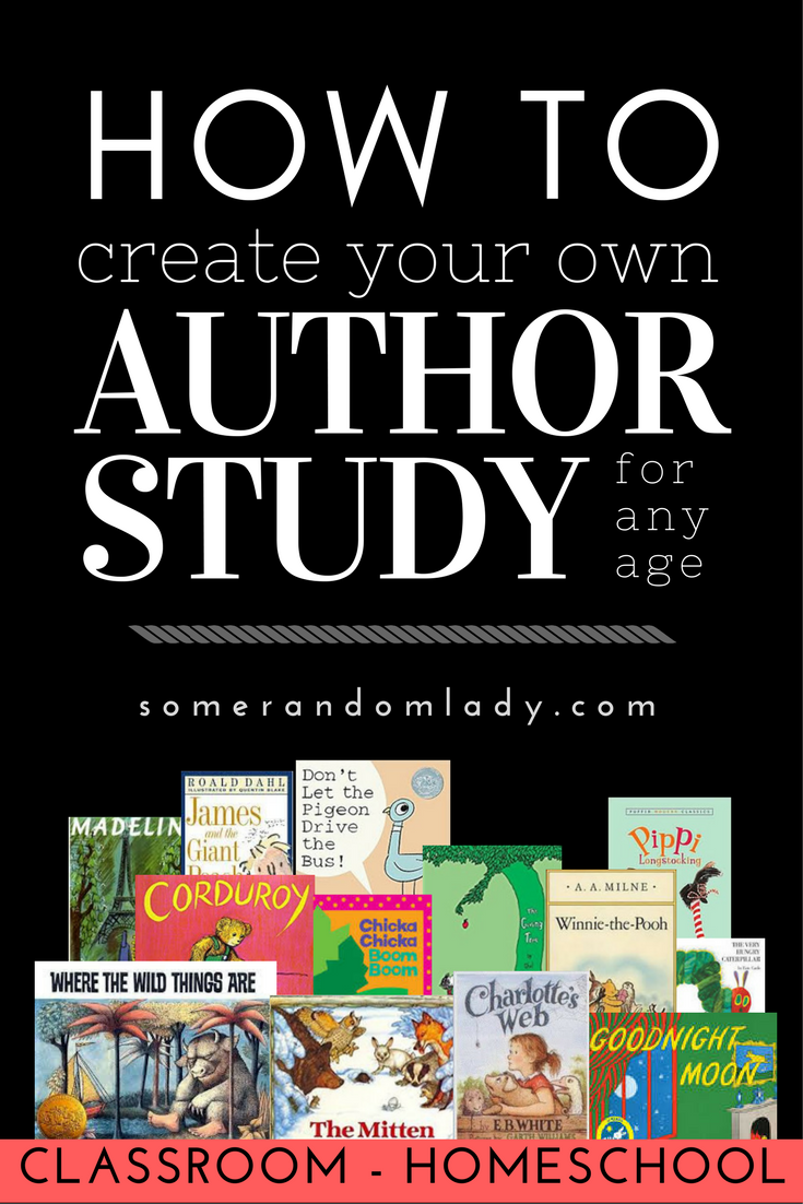 How to create an author study. Benefits of a book based unit study, how to create your own, and links to author studies by Some Random Lady.