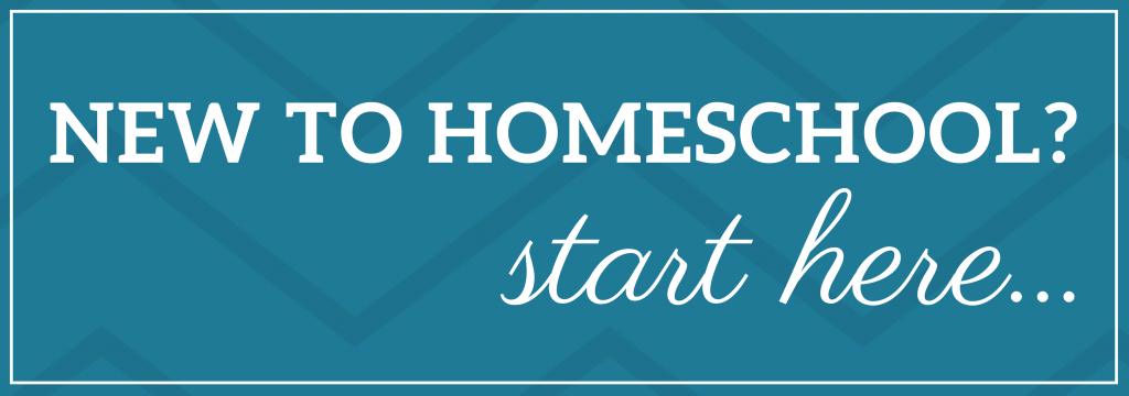 New to Homeschool? Start here.