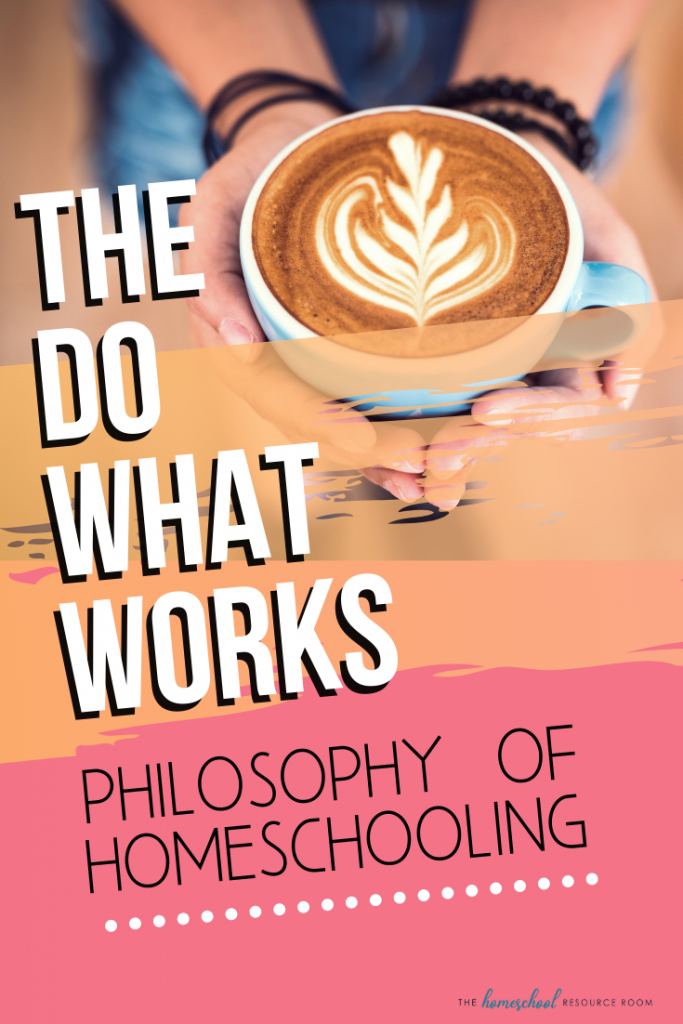 The do what works homeschool philosophy: Practical Homeschooling. The homeschool method for everyone just trying to figure this thing out. #homeschooling #homeschool #homeschoolphilosophy