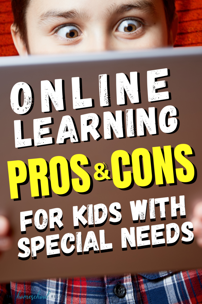 Online Schools Pros and Cons: How to tell if online school is right for your child with special needs