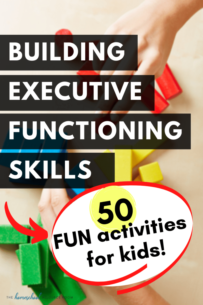 50+ FUN executive functioning activities and skill builders for kids of all ages!