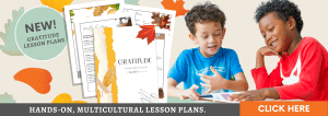 NEW! Gratitude Unit Study - Hands-on, multicultural lesson plans. Click Here