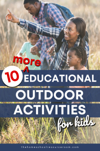 10 more educational outdoor activities