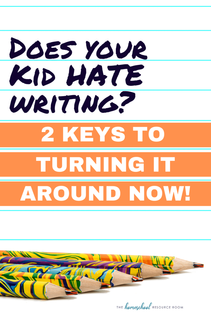 My child hates writing! 2 tips to turn it around. Read or watch the video podcast right on the post! #homeschool #teachingwriting #insider