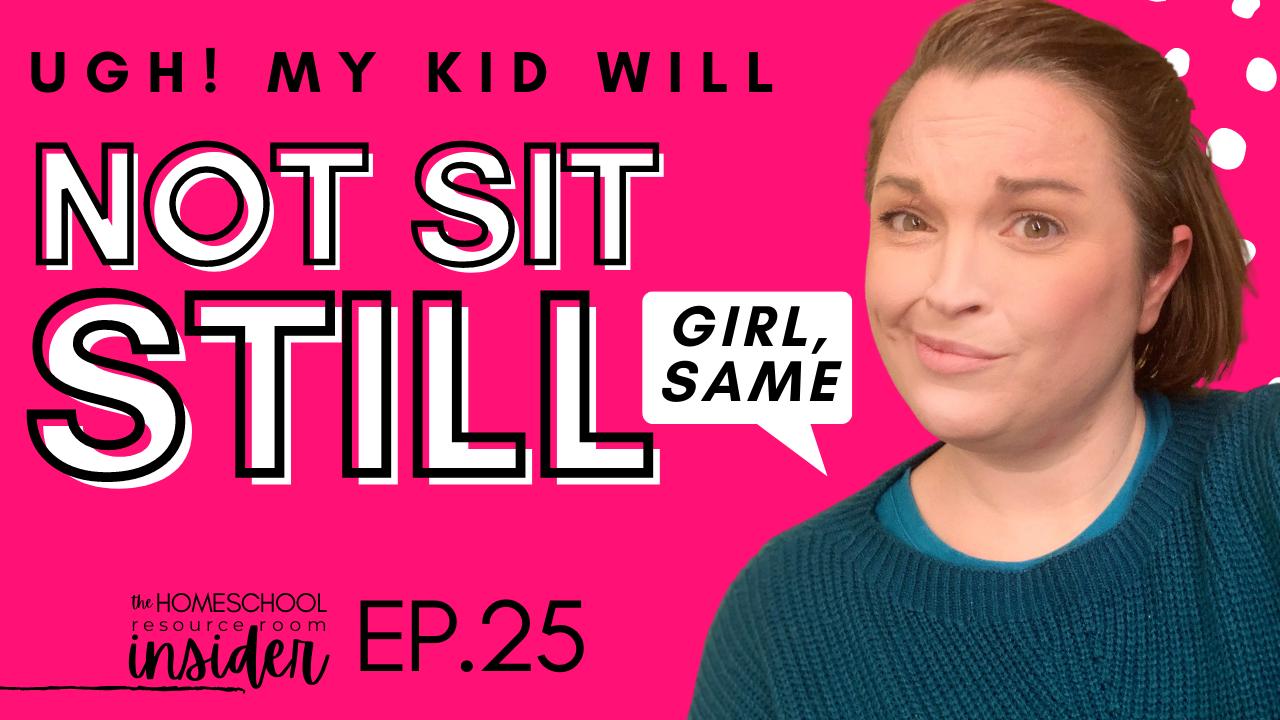 Kid will not sit still