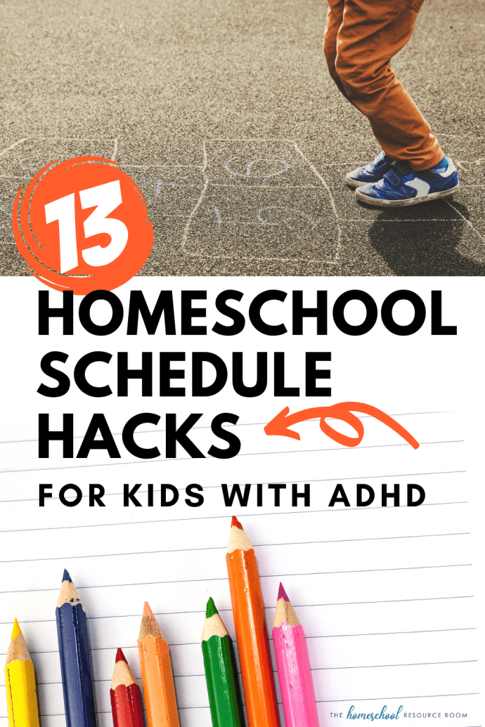 Homeschool: ADHD Schedule - 13 Hacks to keep your day running smoothly. Plus a sample schedule that you can tweak to fit your family's needs.